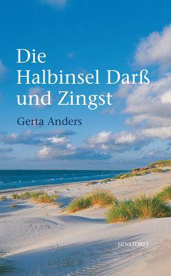 Die Halbinsel Darß und Zingst von Anders,  Gerta, Holtz,  E. Th., Holtz-Sommer,  H., Miethe,  Käthe