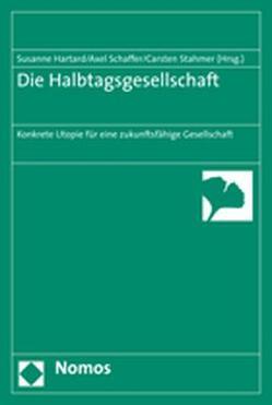 Die Halbtagsgesellschaft von Hartard,  Susanne, Schaffer,  Axel, Stahmer,  Carsten