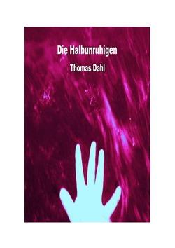Die Halbunruhigen von Dahl,  Thomas