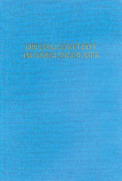 Die Hallstattzeit im Nördlinger Ries von Fries,  Jana E