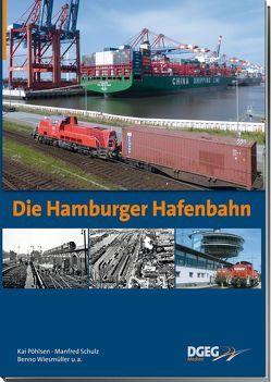 Die Hamburger Hafenbahn von Pöhlsen,  Kai, Schulz,  Manfred, Wiesmüller,  Benno