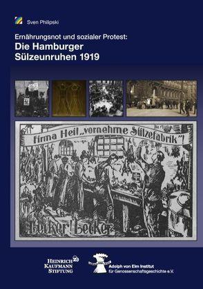Die Hamburger Sülzeunruhen 1919 von Philipski,  Sven