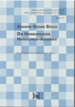 Die Hamburgische Handlungs-Akademie von Büsch,  Johann G, Kiesel,  E, Pott,  Klaus F, Zabeck,  Jürgen