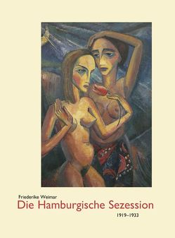 Die Hamburgische Sezession 1919-1933 von Weimar,  Friederike
