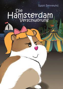 Die Hamsterdam-Verschwörung von Bennewitz,  Ralph