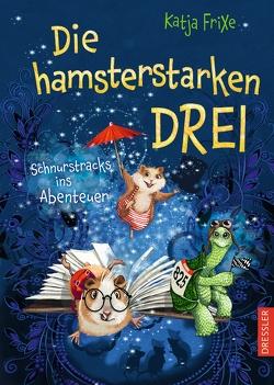 Die hamsterstarken Drei von Frixe,  Katja, Prechtel,  Florentine