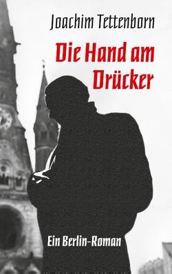 Die Hand am Drücker von Tettenborn,  Joachim, Tettenborn,  Sabine u. Alexander