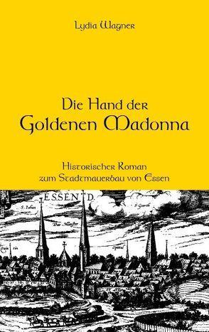 Die Hand der Goldenen Madonna von Wagner,  Lydia