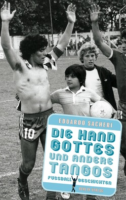 Die Hand Gottes und andere Tangos von Sacheri,  Eduardo, Strobel,  Matthias
