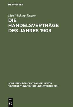 Die Handelsverträge des Jahres 1903 von Vosberg-Rekow,  Max