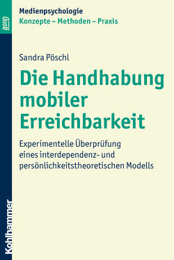 Die Handhabung mobiler Erreichbarkeit von Krämer,  Nicole, Pöschl,  Sandra, Schwan,  Stephan, Suckfüll,  Monika, Unz,  Dagmar