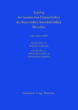 Die Handschriften aus St. Emmeram in Regensburg, Band 3 (Clm14261-14400) von Hauke,  Hermann, Helmer,  Friedrich, Wunderle,  Elisabeth