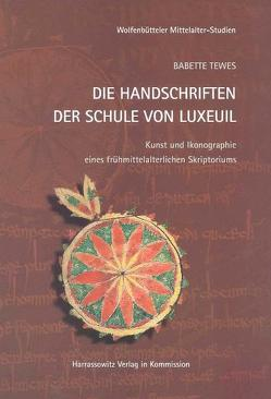 Die Handschriften der Schule von Luxeuil von Tewes,  Babette
