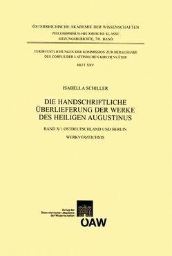 Die handschriftliche Überlieferung der Werke des Heiligen Augustinus von Schiller,  Isabella