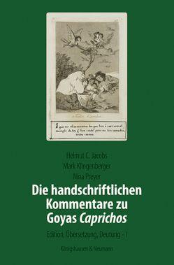 Die handschriftlichen Kommentare zu Goyas ,Caprichos' von Jacobs,  Helmut C, Klingenberger,  Mark, Preyer,  Nina