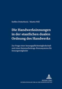 Die Handwerksinnungen in der staatlichen dualen Ordnung des Handwerks von Detterbeck,  Steffen, Will,  Martin