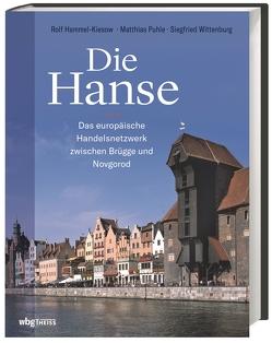 Die Hanse von Hammel-Kiesow,  Rolf, Puhle,  Matthias, Wittenburg,  Siegfried