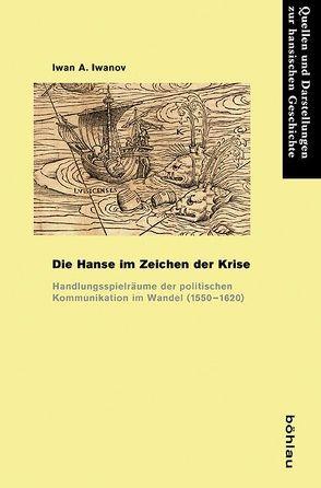 Die Hanse im Zeichen der Krise von Iwanov,  Iwan A.