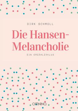 Die Hansen-Melancholie von Schmoll,  Dirk