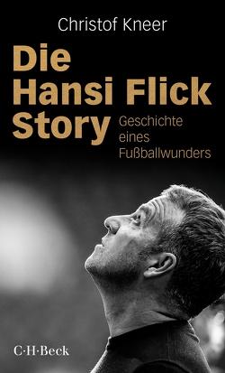 Die Hansi Flick Story von Kneer,  Christof