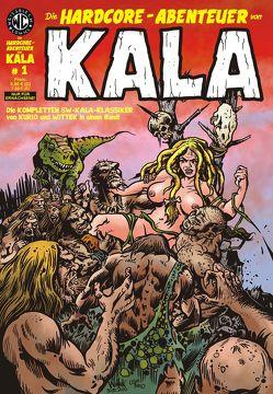Die HARDCORE-ABENTEUER von KALA 1 von Kurio,  Levin, Wittek
