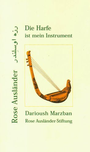 Die Harfe ist mein Instrument von Ausländer,  Rose, Marzban,  Darioush