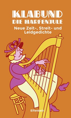 Die Harfenjule von Bogner,  Ralf Georg, Klabund