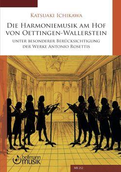 Die Harmoniemusik am Hof von Oettingen-Wallerstein von Ichikawa,  Katsuaki