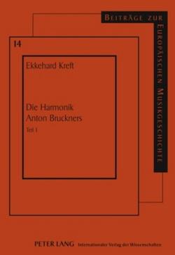 Die Harmonik Anton Bruckners von Kreft,  Ekkehard