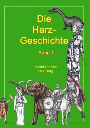 Die Harz – Geschichte 1 von Berg,  Lisa, Sternal,  Bernd