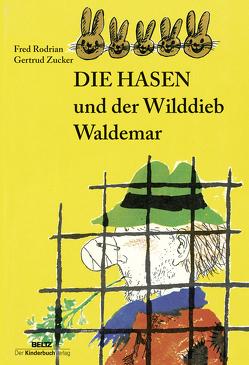 Die Hasen und der Wilddieb Waldemar von Rodrian,  Fred, Zucker,  Gertrud