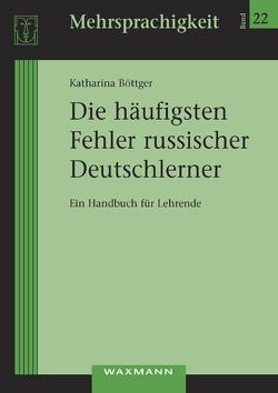 Die häufigsten Fehler russischer Deutschlerner von Böttger,  Katharina