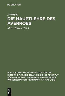 Die Hauptlehre des Averroes von Averroes, Horten,  Max