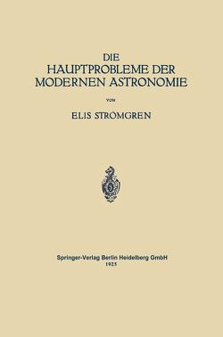 Die Hauptprobleme der Modernen Astronomie von Bernheimer,  Walter E., Strömgren,  Elis