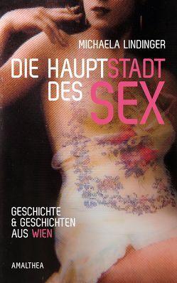 Die Hauptstadt des Sex von Lindinger,  Michaela