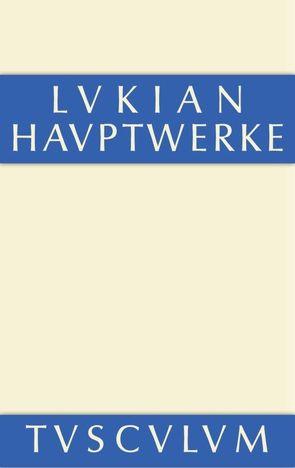 Die Hauptwerke des Lukian von Lukian, Mras,  Karl