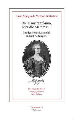 Die Hausfranzösinn, oder die Mammsell. von Birkner,  Nina, Gottsched,  Luise A