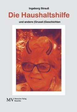 Die Haushaltshilfe und andere (Grusel-)Geschichten von Strauß,  Ingeborg