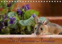 Die Hausmaus Anneliese (Tischkalender 2019 DIN A5 quer) von Hultsch,  Heike