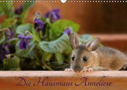 Die Hausmaus Anneliese (Wandkalender 2019 DIN A3 quer) von Hultsch,  Heike