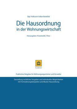 Die Hausordnung in der Wohnungswirtschaft von Dipl.-Jur. Univ. Paul Tihor, Dipl.-Volkswirt Volker Bielefeld, Rechtsanwalt Peter Przewieslik