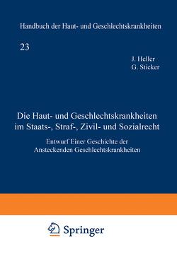 Die Haut- und Geschlechtskrankheiten im Staats-, Straf-, Zivil- und Sozialrecht von Heller,  Julius