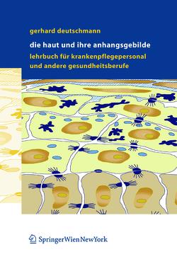 Die Haut und ihre Anhangsgebilde von Deutschmann,  Gerhard