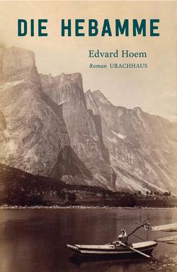 Die Hebamme von Hoem,  Edvard, Subey-Cramer,  Antje