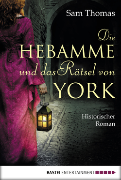 Die Hebamme und das Rätsel von York von Evert,  Britta, Thomas,  Sam