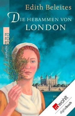 Die Hebammen von London von Beleites,  Edith