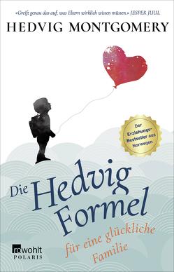 Die Hedvig-Formel für eine glückliche Familie von Hoyer,  Nina, Montgomery,  Hedvig