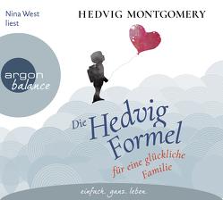 Die Hedvig-Formel für eine glückliche Familie von Hoyer,  Nina, Montgomery,  Hedvig, West,  Nina