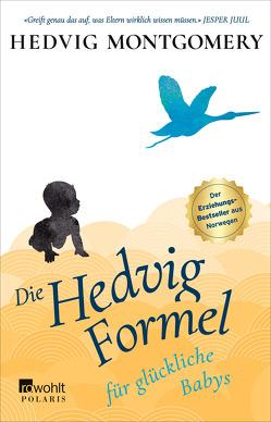 Die Hedvig-Formel für glückliche Babys von Hoyer,  Nina, Montgomery,  Hedvig