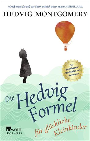 Die Hedvig-Formel für glückliche Kleinkinder von Hoyer,  Nina, Montgomery,  Hedvig